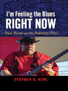 I&#39;m Feeling the Blues Right Now (eBook): Blues Tourism in the Mississippi Delta